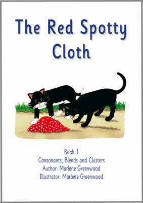 The Red Spotty Cloth - Consonants, Blends and Clusters Series No. 1 (Paperback)