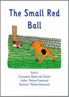 The Small Red Ball - Consonants, Blends and Clusters Series No. 6 (Paperback)