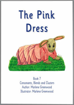The Pink Dress - Consonants, Blends and Clusters Series No. 7 (Paperback)