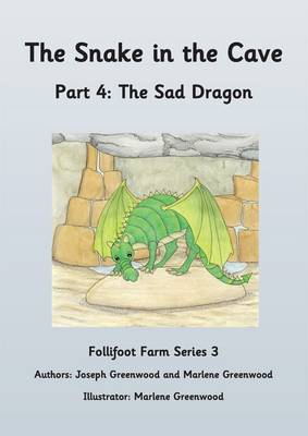 The Snake in the Cave: The Sad Dragon Part 4 - Follifoot Farm Series 3 4 (Paperback)