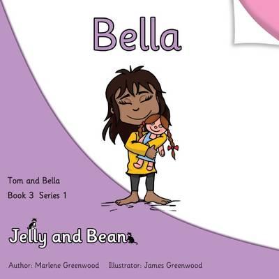 Bella - Tom and Bella Series 1 6 (Paperback)