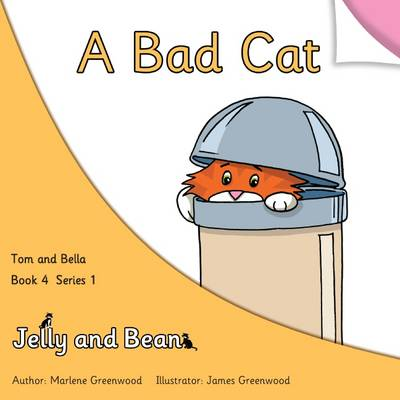 A Bad Cat - Tom and Bella Series 1 4 (Paperback)