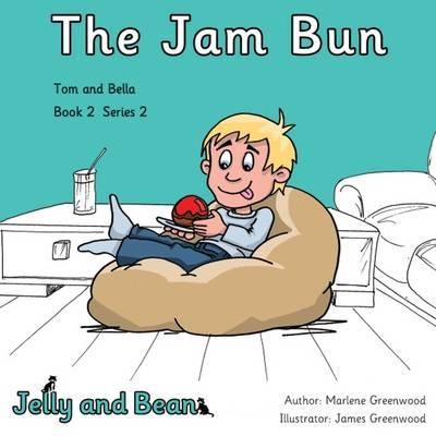 The Jam Bun - Tom and Bella Series 2 2 (Paperback)