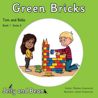Green Bricks - Tom and Bella Series 3 1 (Paperback)