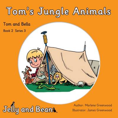 Tom's Jungle Animals - Tom and Bella Series 3 2 (Paperback)