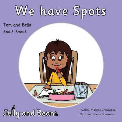 We have Spots - Tom and Bella Series 3 3 (Paperback)