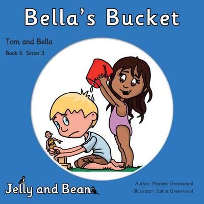 Bella's Bucket - Tom and Bella Series 3 6 (Paperback)