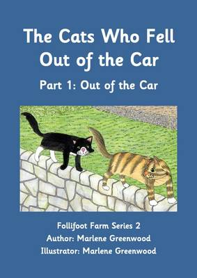 The Cats Who Fell Out of the Car: Part 1 - Follifoot Farm Series 2 1 (Paperback)