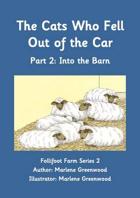 The Cats Who Fell Out of the Car: Into the Barn Part 2 - Follifoot Farm Series 2 2 (Paperback)