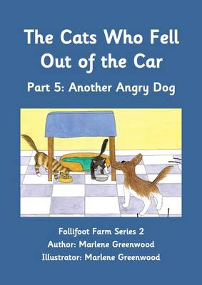 The Cats Who Fell Out of the Car: Another Angry Dog Part 5 - Follifoot Farm Series 2 5 (Paperback)