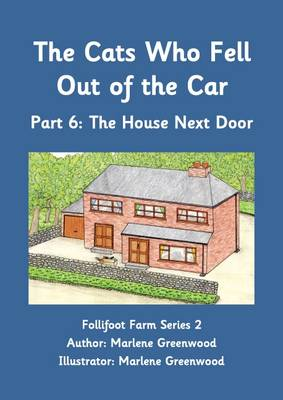 The Cats Who Fell Out of the Car: The House Next Door Part 6 - Follifoot Farm Series 2 6 (Paperback)