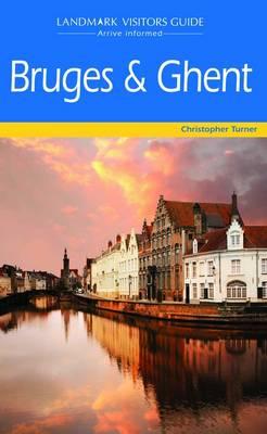 Bruges Including Ghent and Ostende - Landmark Visitor Guide (Paperback)