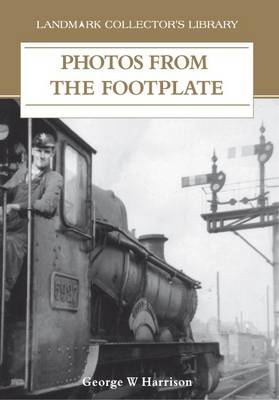 Photos from the Footplate (Paperback)