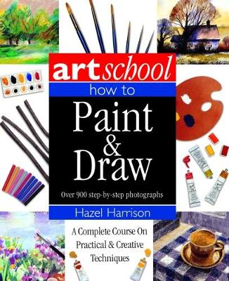 Art School: How to Paint & Draw (Paperback)