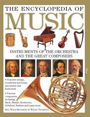 The Encyclopedia of Music: Instruments of the Orchestra and the Great Composers (Hardback)