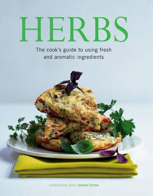 Herbs: The Cook's Guide to Flavourful and Aromatic Ingredients (Paperback)