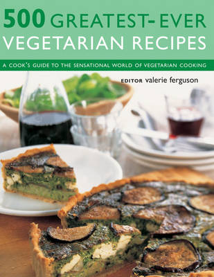 500 Greatest-ever Vegetarian Recipes (Paperback)