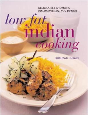 Low Fat Indian Cooking: Deliciously aromatic dishes for healthy eating (Paperback)