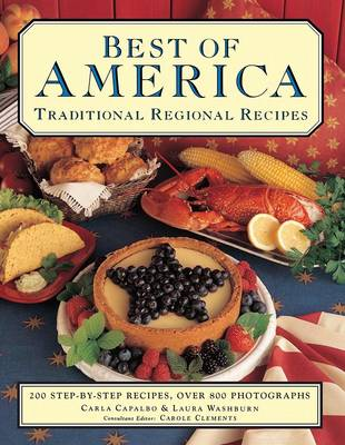 Best of America: Traditional Regional Recipes: The American Family Cooking Library: 200 Step-by-Step Recipes, Over 900 Photographs (Paperback)
