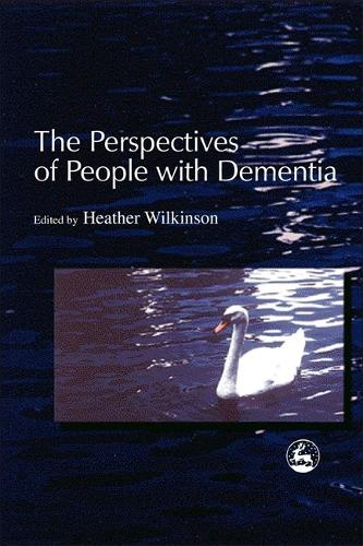 The Perspectives of People with Dementia: Research Methods and Motivations (Paperback)