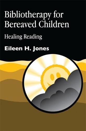 Bibliotherapy for Bereaved Children: Healing Reading (Paperback)