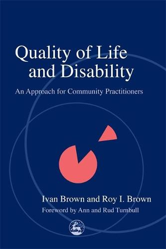Quality of Life and Disability: An Approach for Community Practitioners (Paperback)