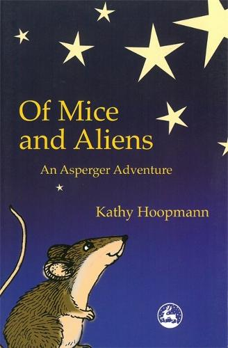 Of Mice and Aliens: An Asperger Adventure - Asperger Adventures (Paperback)