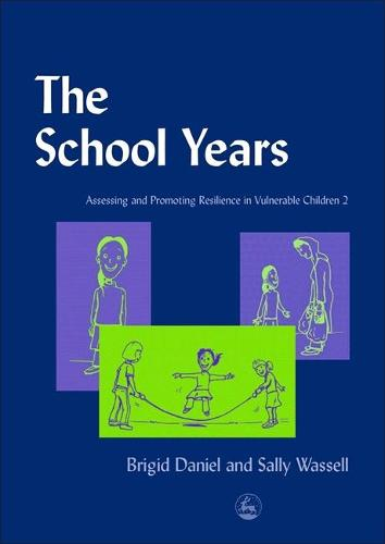 The School Years: Assessing and Promoting Resilience in Vulnerable Children 2 (Paperback)