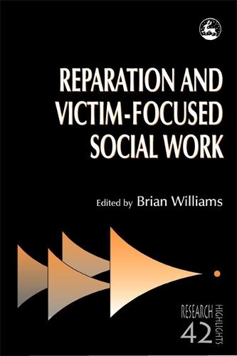 Reparation and Victim-focused Social Work - Research Highlights in Social Work (Paperback)