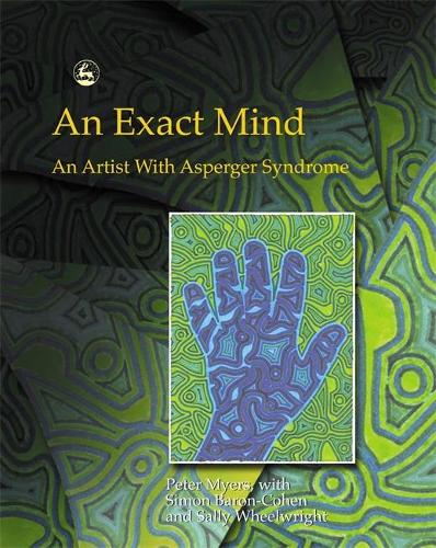 An Exact Mind: An Artist With Asperger Syndrome (Paperback)