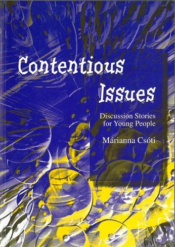 Contentious Issues: Discussion Stories for Young People (Paperback)