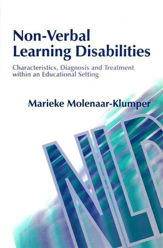 Non-Verbal Learning Disabilities: Characteristics, Diagnosis and Treatment within an Educational Setting (Paperback)