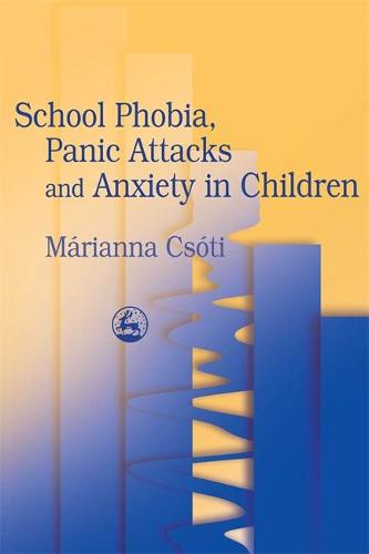 School Phobia, Panic Attacks and Anxiety in Children (Paperback)