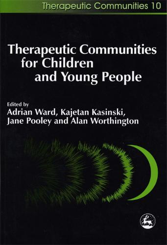 Therapeutic Communities for Children and Young People - Community, Culture and Change (Paperback)