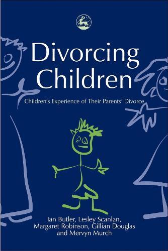 Divorcing Children: Children's Experience of their Parents' Divorce (Paperback)