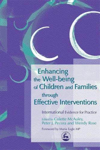 Enhancing the Well-being of Children and Families through Effective Interventions: International Evidence for Practice (Paperback)