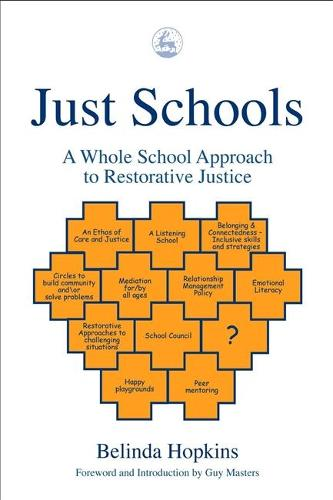 Just Schools: A Whole School Approach to Restorative Justice (Paperback)