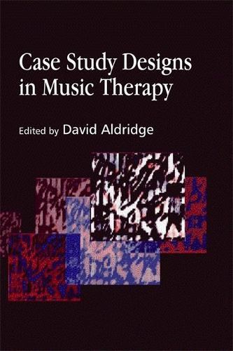 Case Study Designs in Music Therapy (Paperback)