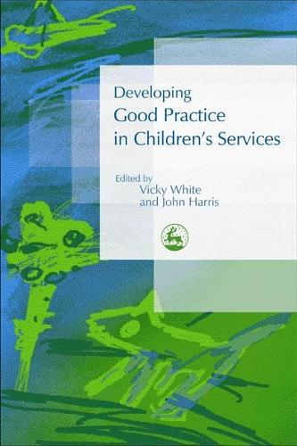 Developing Good Practice in Children's Services (Paperback)