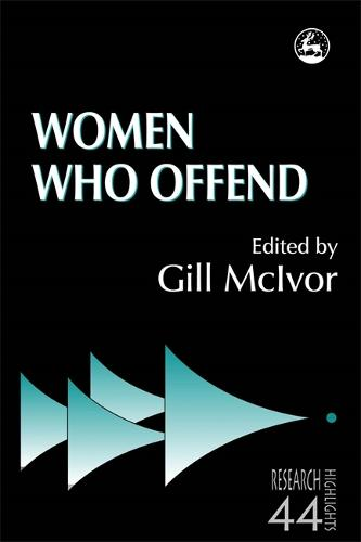 Women Who Offend - Research Highlights in Social Work (Paperback)