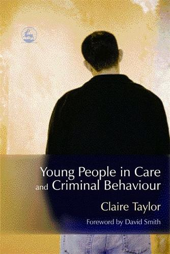Young People in Care and Criminal Behaviour (Paperback)