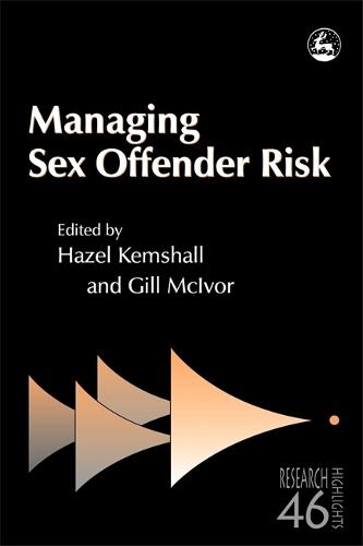 Managing Sex Offender Risk - Research Highlights in Social Work (Paperback)