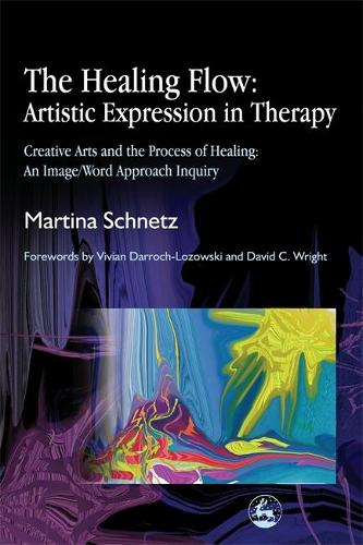 The Healing Flow: Artistic Expression in Therapy: Creative Arts and the Process of Healing: an Image/Word Approach Inquiry (Paperback)