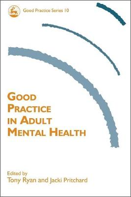 Good Practice in Adult Mental Health - Good Practice in Health, Social Care and Criminal Justice (Paperback)
