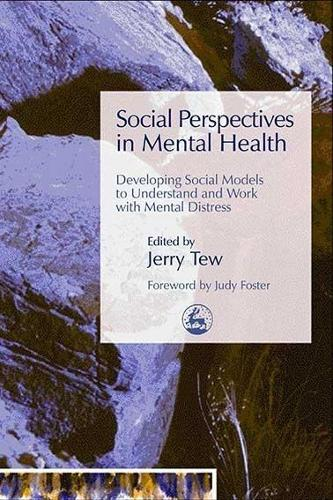 Social Perspectives in Mental Health: Developing Social Models to Understand and Work with Mental Distress (Paperback)