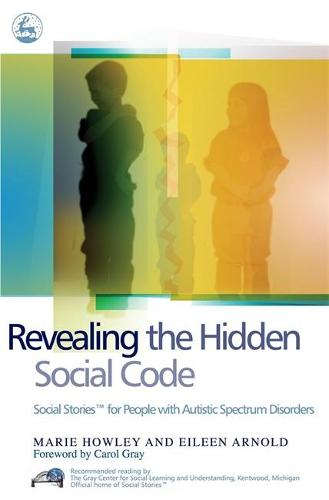 Revealing the Hidden Social Code: Social Stories (Tm) for People with Autistic Spectrum Disorders (Paperback)