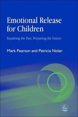 Emotional Release for Children: Repairing the Past, Preparing the Future (Paperback)