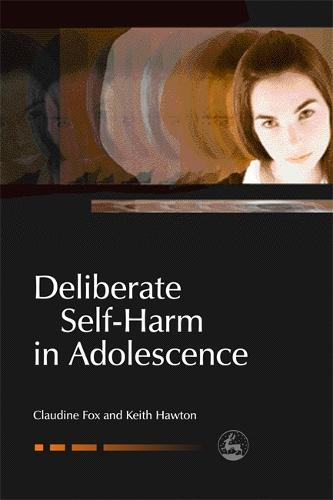 Deliberate Self-Harm in Adolescence - Child and Adolescent Mental Health (Paperback)