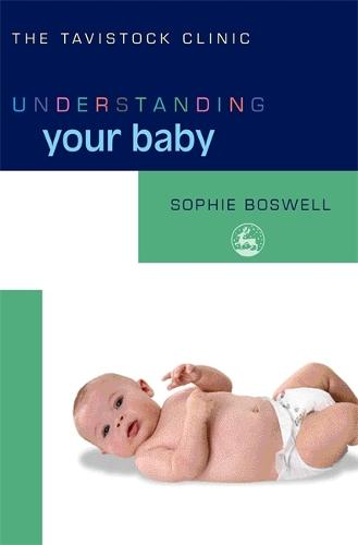 Understanding Your Baby - The Tavistock Clinic - Understanding Your Child (Paperback)