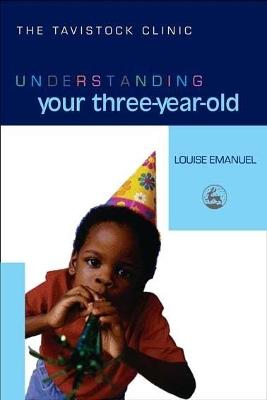 Understanding Your Three-Year-Old - The Tavistock Clinic - Understanding Your Child (Paperback)